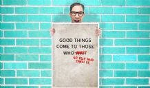 Good Thing Come To Those who Wait or Go Out & Earn it Art - Wall Art Print Poster   -  Quote Art Geekery